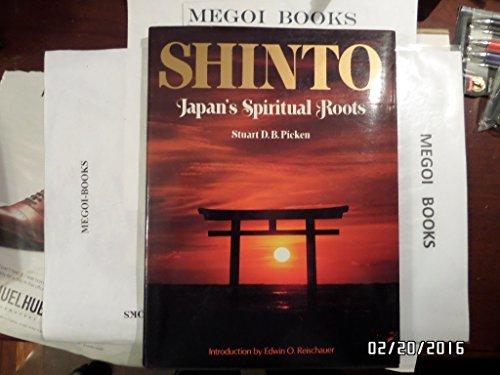 Shinto, Japan's Spiritual Roots by Stuart D. B. Picken (1980-11-02)
