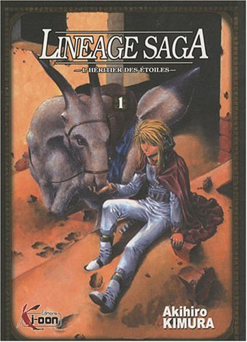 Lineage Saga, Tome 1 : L'héritier des étoiles par Akihiro Kimura