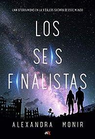 Los Seis Finalistas par Alexandra Monir