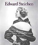 Edward Steichen: In High Fashion. Seine Jahre bei Condé Nast 1923-1937 - William A. Ewing, Tobia Bezzola, Nathalie Herschdorfer, Carol Squiers