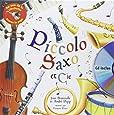 Piccolo Saxo et cie (1CD audio)