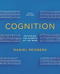 Cognition: Exploring the Science of the Mind (Fifth Edition (without ZAPS or Cognition Workbook)) by Daniel Reisberg (2012-09-15)