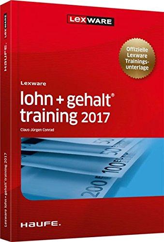 Lexware lohn+gehalt training 2017 - Nachschlagewerk - Deutsch