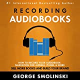Recording Audiobooks: How to Get Started Recording Your Audiobook for Audible
