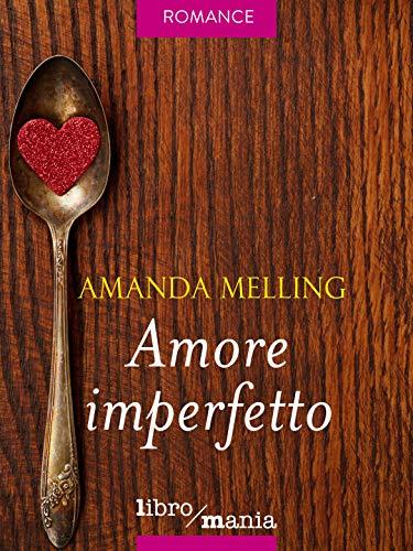 Amore imperfetto di [Melling, Amanda]