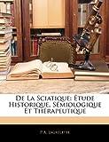 Telecharger Livres de La Sciatique Etude Historique Semiologique Et Therapeutique (PDF,EPUB,MOBI) gratuits en Francaise