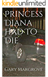 Princess Diana Had To Die (English Edition)