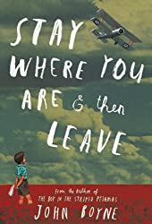 Stay Where You Are & Then Leave by John Boyne (2013-09-26)