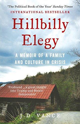 Hillbilly Elegy: A Memoir of a Family and Culture in Crisis (English Edition) - Candid Top