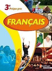 Français 3e Prépa-Pro