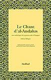 Le Chant d'al-Andalus : Une anthologie de la poésie arabe d'Espagne, édition bilingue arabe-français