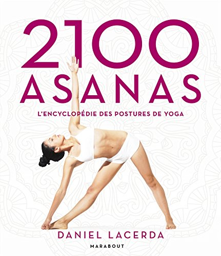 2100 Asanas: L'encyclopédie des postures de yoga