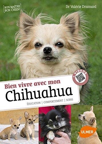 Savoir vivre avec mon Chihuahua + Vidéos par Valerie Dramard