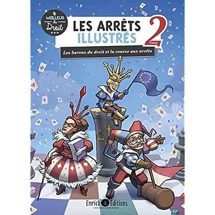 Les arrêts illustrés : Tome 2, Les barons du droit et la course aux arrêts