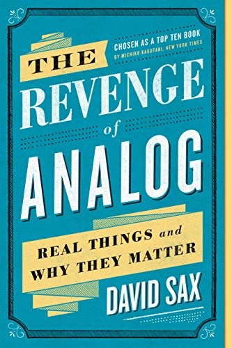 The Revenge of Analog: Real Things and Why They Matter (English ...