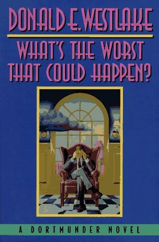 What's the Worst That Could Happen? (Dortmunder Novels) by Donald E. Westlake (1996-10-01)