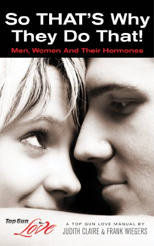 so-thats-why-they-do-that-men-women-and-their-hormones-top-gun-love-manuals-book-1