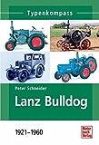 Lanz Bulldog: 1921-1960 - Peter Schneider