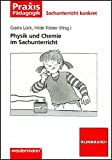 Physik und Chemie im Sachunterricht (Sachunterricht konkret) -
