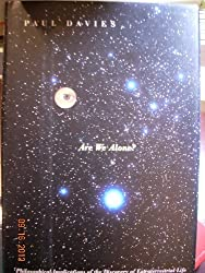 Are We Alone?: Philosophical Implications Of The Life Of Discovery Of Extraterrestrial Life by Paul Davies (1995-07-14)