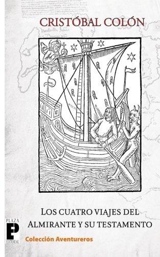 Los cuatro viajes del Almirante y su testamento