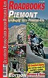 M&R Roadbooks: Piemont: Die schönsten Motorrad-Touren zwischen Mittelmeer und Alpen -