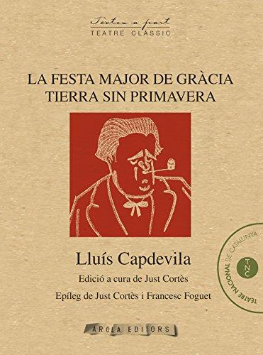 La festa major de Gràcia/Tierra sin primavera: Dues obres del teatre de l'exili republicà (Textos a part (cl?ssic))