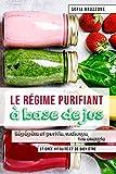 Le régime purifiant à  base de jus: Régénère et purifie, recharge ton énergie  et crée vitalité et de bien-être...