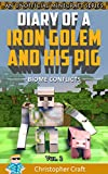 Diary of a Iron Golem & His Pig Vol.2: Biome Conflict (Unofficial Minecraft Book) (Iron Golem Series)