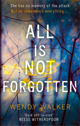 all-is-not-forgotten-the-bestselling-gripping-thriller-youaeurtmll-never-forget-in-2017