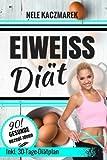 Eiweiß Diät: Gesund und schnell Abnehmen mit der Eiweiß Diät - Den Stoffwechsel beschleunigen und mit maximaler Fettverbrennung in 30 Tagen zur Bikini ... beschleunigen, Low Carb, Fettlogik)