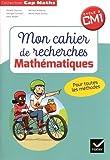 CAP Maths CM1 Éd.2018 - Mon cahier de recherches