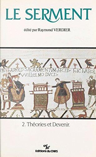 Le serment (2) : Thories et devenir