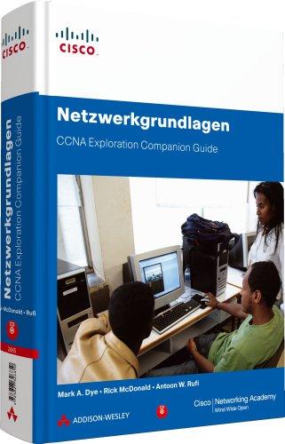Netzwerkgrundlagen - CCNA Exploration Companion Guide - Mit Packet Tracer auf CD-ROM (Zertifizierungen)