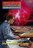 "Perry Rhodan 2687: Alles gerettet auf ewig (Heftroman): Perry Rhodan-Zyklus ""Neuroversum"" (Perry Rhodan-Die Gröβte Science- Fiction- Serie)"