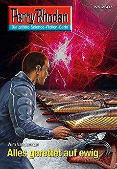 """Perry Rhodan 2687: Alles gerettet auf ewig (Heftroman): Perry Rhodan-Zyklus """"Neuroversum"""" (Perry Rhodan-Die Gröβte Science- Fiction- Serie) von [Vandemaan, Wim]"""