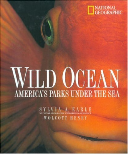 wild-oceans-americas-parks-under-the-sea-by-sylvia-a-earle-1999-09-01