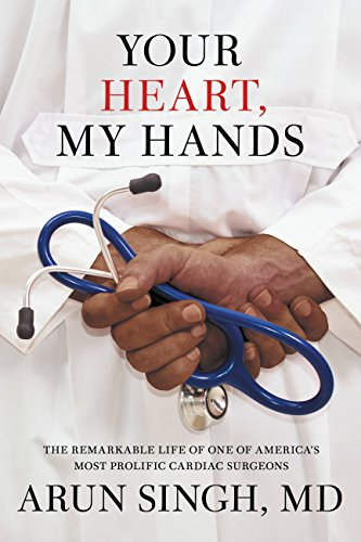 Your Heart, My Hands: An Immigrant's Remarkable Journey to Become One of America's Preeminent Cardiac Surgeons (English Edition)