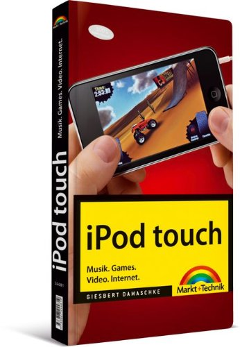 Preisvergleich Produktbild iPod touch - Musik. Games. Video. Internet. (Macintosh Bücher)