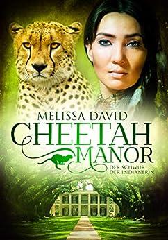 Cheetah Manor - Der Schwur der Indianerin von [David, Melissa]