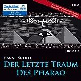 Der letzte Traum des Pharao (ungekürzte Lesung auf 2 MP3-CDs) - Hanns Kneifel