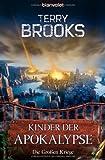 Die Großen Kriege 1 - Kinder der Apokalypse - Terry Brooks