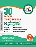 30 Mock Test Series for Olympiads/Foundation/NTSE Class 7 - Science, Maths, English, Logical Reasoning, GK & Cyber
