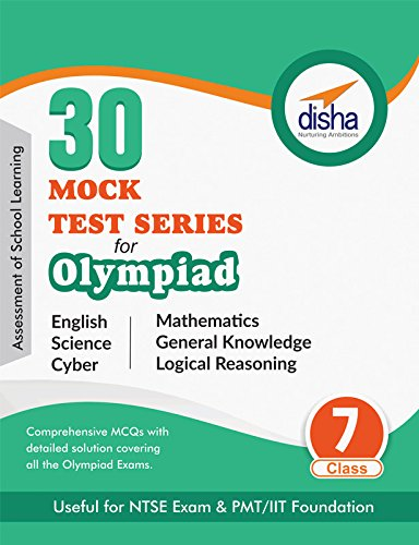 30 Mock Test Series for Olympiads/ Foundation/ NTSE Class 7 Science, Mathematics, English, Logical Reasoning, GK & Cyber