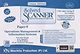 Shuchita Prakashan's Solved Scanner CMA Inter Group II (Old Syllabus) Paper 9 Operations Management and Information Systems Green Edition