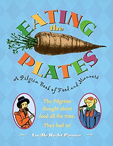 Eating the Plates: A Pilgrim Book of Food and