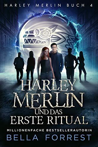 Harley Merlin 4: Harley Merlin und das erste Ritual (Harley Merlin Serie)