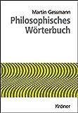 Philosophisches Wörterbuch - Heinrich Schmidt