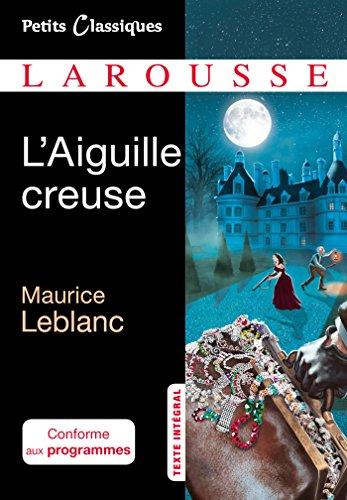 L'Aiguille creuse par Maurice Leblanc