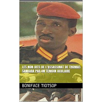 Les non-dits de l'assassinat de Thomas Sankara par un Témoin oculaire